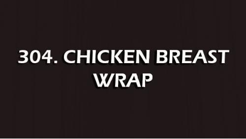 304. CHICKEN BREAST