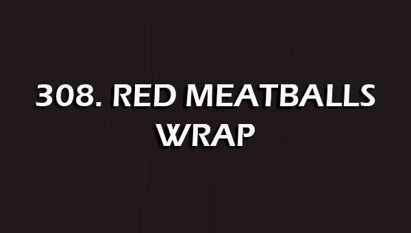 309. RED MEATBALLS